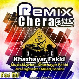 Khashayar Fakki – Chera Remix