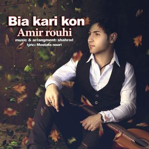 Amir Rouhi – Bia Kari Kon