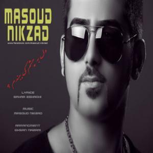 Masoud Nikzad – Del Be Cheshme Ki Bebandam