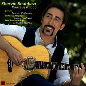Shervin Shahbazi – Roozaye Khoob
