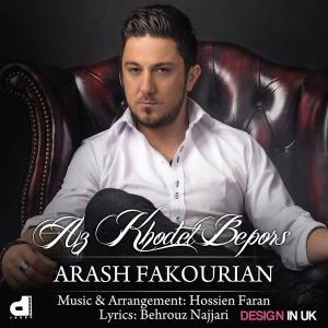 Arash Fakourian – Az Khodet Bepors