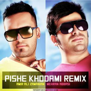 Amir Ali Zamanian – Pishe Khodami (Remix Mehran Abbasi)