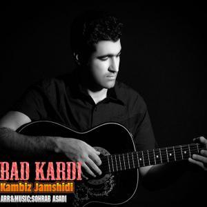 Kambiz Jamshidi – Bad Kardi