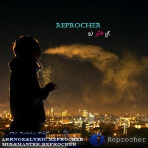 Reprocher – Chi Deleto Zad