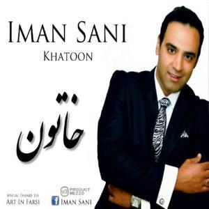 Iman Sani – Khatoon