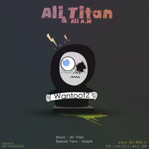 Ali Titan – Wantoot 2 (Ft Ali A.M)