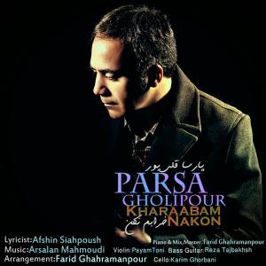 Parsa Gholipour – Kharabam Nakon
