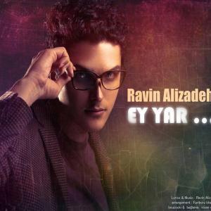 Ravin Alizadeh – Ey Yar
