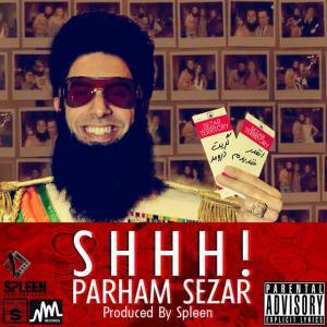 Parham Sezar – Shhh