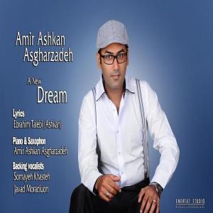 Amir Ashkan Asgharzadeh – A New Dream