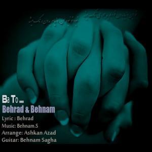 Behrad & Behnam – Ba To