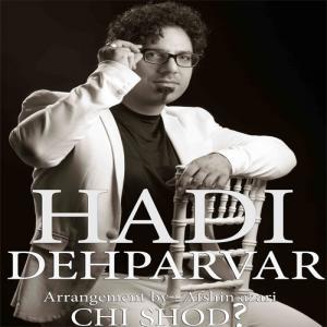 Hadi Dehparvar – Chi Shod