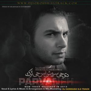 Dj Soroush SG Track – Parvaneh