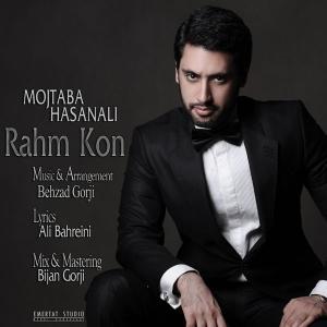 Mojtaba Hasanali – Rahm Kon