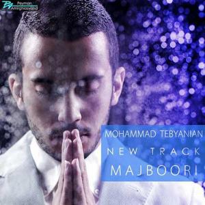 Mohammad Tebyanian – Majboori