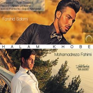 Farshid & Mohammad – Halam Khube