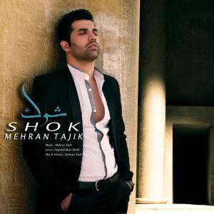 Mehran Tajik – Shok