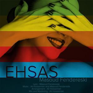 Masoud Fendereski – Ehsas