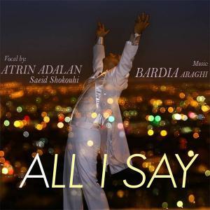 Atrin Adalan – All I Say