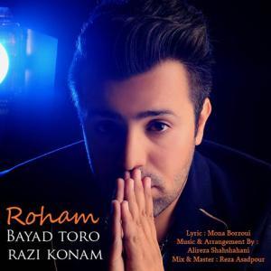 Roham – Bayad Toro Razi Konam