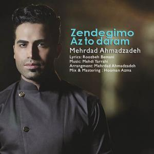 Mehrdad Ahmadzadeh – Zendegimo Az To Daram