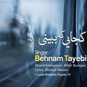Behnam Tayebi – Kojaei Ke Bebini