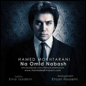 Hamed Mokhtarani – Na Omid Nabash