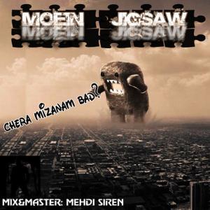 Moein jigsaw – Chera Mizanam Bad