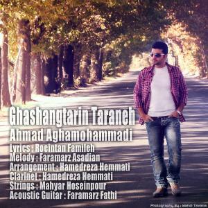 Ahmad Aghamohammadi – Ghashangtarin Taraneh