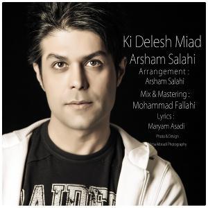 Arsham Salahi – Ki Delesh Miad