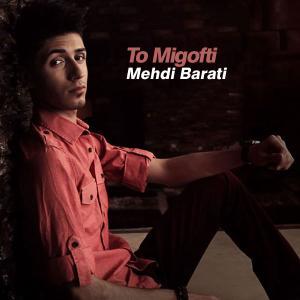 Mehdi Barati – To Migofti