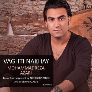 Mohammadreza Azari – Vaghti Nakhay