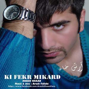 Arash Khaan – Ki Fek Mikard