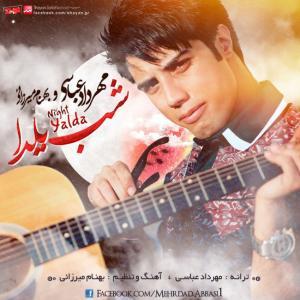 Mehrdad Abbasi – Shabe Yalda (Ft Behnam Mirzaei)