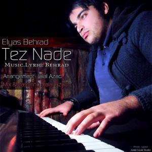 Elyas Behrad – Tez Nade