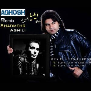 Eliya Ellahiyar – Aghosh Remix