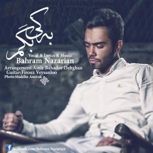 Bahram Nazarian – Be Ki Begam