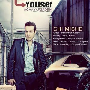 Yousef Aghayarzadeh – Chi Misheh