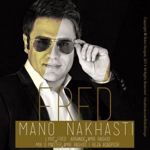 Fred – Mano Nakhasti