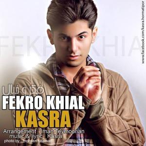 Kasra – Fekro Khial