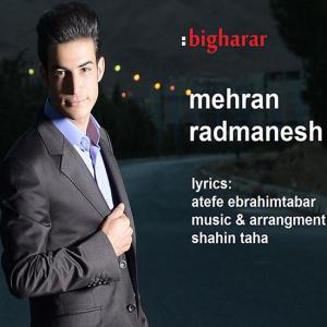 Mehran Radmanesh – Bigharar