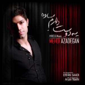 Mehdi Azadegan – Ye Dusset Daram Saadeh