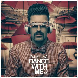 DJ Ali A2 – Dance With Me