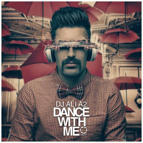 دانلود آهنگ DJ علی A2 Dance With Me