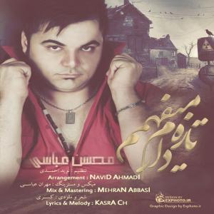 Mohsen Abbasi -Taze Daram Mifahmam