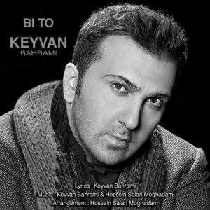 Keyvan Bahrami – Bi To