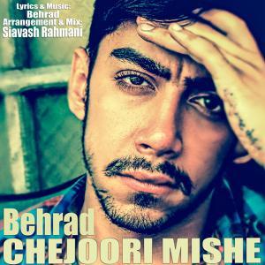 Behrad – Chejuri Mishe