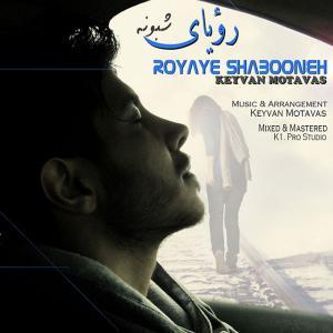 Keyvan Motavas – Royaye Shaboneh