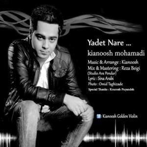 Kianoosh Mohamadi – Yadet Nare