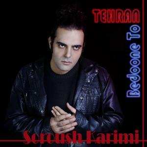 Soroush Karimi – Tehran Bedoone To